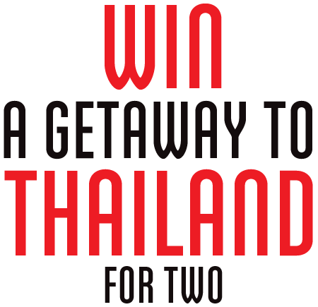 WIN a getaway to Thailand